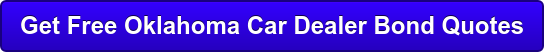 Get Free Oklahoma Car Dealer Bond Quotes