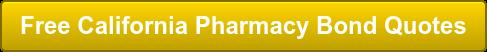 Free California Pharmacy Bond Quotes