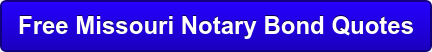 Free Missouri Notary Bond Quotes