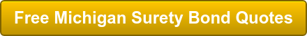 Free Michigan Surety Bond Quotes