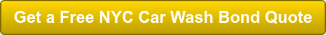 Get a Free NYC Car Wash Bond Quote
