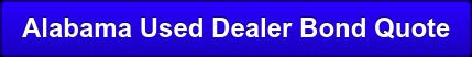Alabama Used Dealer Bond Quote