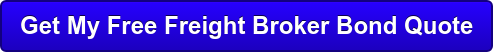 Get My Free Freight Broker Bond Quote