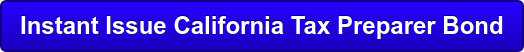 Instant Issue California Tax Preparer Bond