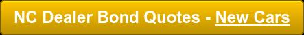 NC Dealer Bond Quotes - New Cars