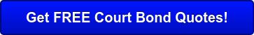 Get FREE Court Bond Quotes!