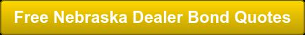 Free Nebraska Dealer Bond Quotes