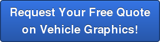 Request Your Free Quote on Vehicle Graphics!