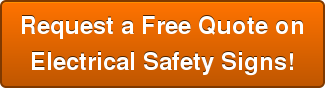 Request a Free Quote on Electrical Safety Signs!