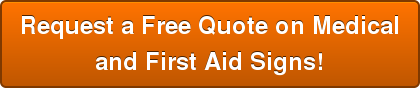 Request a Free Quote on Medical  and First Aid Signs!