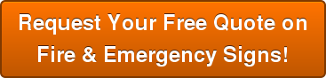 Request Your Free Quote on Fire & Emergency Signs!