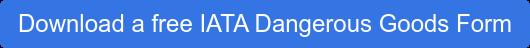 Download a free IATA Dangerous Goods Form