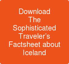 Download The Sophisticated Traveler's Factsheet about Iceland