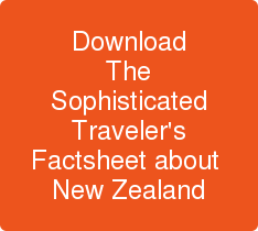 Download The Sophisticated Traveler's Factsheet about  New Zealand