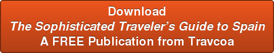 Download The Sophisticated Traveler's Guide to Spain A FREE Publication from  Travcoa