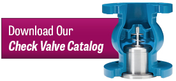 Download Our Check Valve Catalog