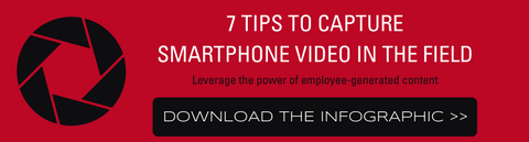 Get the infographic: 7 tips to capture smartphone video in the field