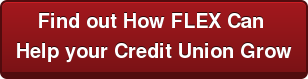 Find out How FLEX Can  Help your Credit Union Grow
