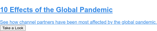 10 Effects of the Global Pandemic  See how channel partners have been most affected by the global pandemic. Take a Look