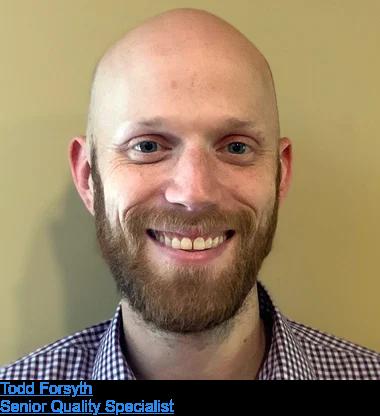 Todd Forsyth  Senior Quality Specialist