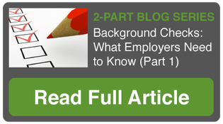 Background Checks: What Employers Need to Know (Part 1)