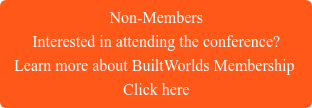 Interested in attending the conference? Learn more about BuildWorlds Membership Click here