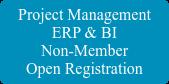 Project Management ERP & BI Non-Member OpenRegistration