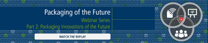 Packaging of the Future Webinar Series Part 2: Packaging Innovations of the Future