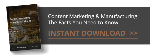 Content Marketing & Manufacturing - The Facts You Need to Know - Download Guide