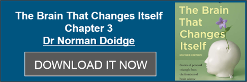 "Download ""The Brain That Changes Itself"" Chapter 3 by Dr Norman Doidge"