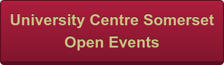 University Centre Somerset  2017/18 Open Events