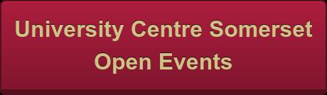 University Centre Somerset  Open Events