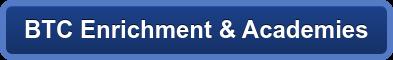 BTC Enrichment & Academies