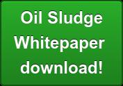 Oil Sludge Whitepaper  download!