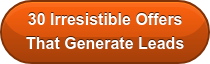 30 Irresistible Offers That Generate Leads