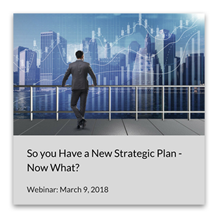 So You Have a New Strategic Plan - Now What?