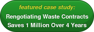 featured case study: Rengotiating Waste Contracts  Saves 1 Million Over 4 Years