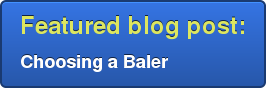 Featured blog post: Choosing a Baler