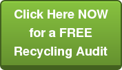 Click Here NOW for a FREE Recycling Audit