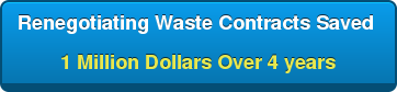 Renegotiating Waste Contracts Saved  1 Million Dollars Over 4 years