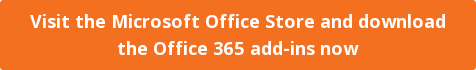 Visit the Microsoft Office Store and download  the Office 365 add-ins now