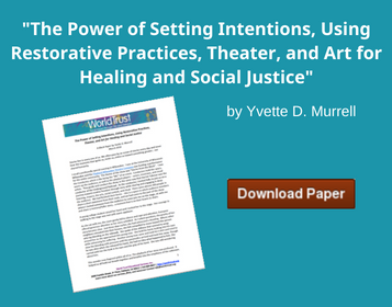 "Download ""The Power of Setting Intentions, Using Restorative Practices, Theater, and Art for Healing and Social Justice"" by Yvette D. Murrell"