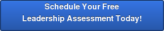 Schedule Your Free Leadership Assessment Today!