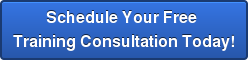 Schedule Your Free  Training Consultation Today!