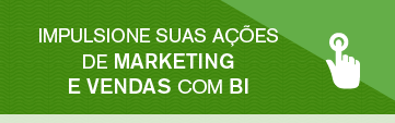 Veja como impulsionar as ações de marketing e vendas com business intelligence