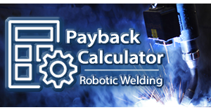 Robotic welding system payback calculator
