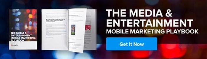 The Media and Entertainment Mobile Marketing Playbook