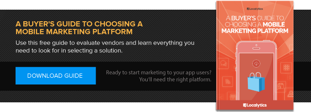 Download a Buyer's Guide to Choosing a Mobile Marketing Platform by Localytics