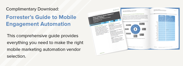 Complimentary Download - Forrester's Guide to Mobile Engagement Automation