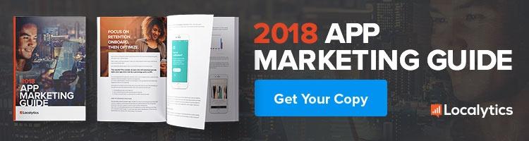 The 2018 App Marketing Guide - Localytics
